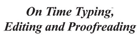On Time Typing Editing and Proofreading